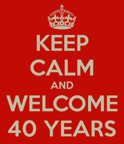 keep-calm-and-welcome-40-years-1